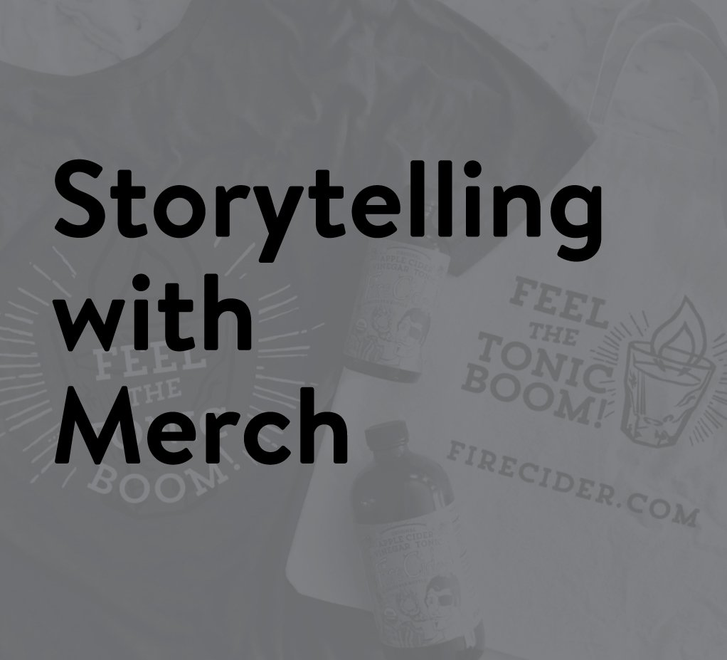 Story Telling with Merch